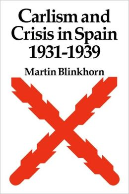 Carlism and Crisis in Spain, 1931-1939