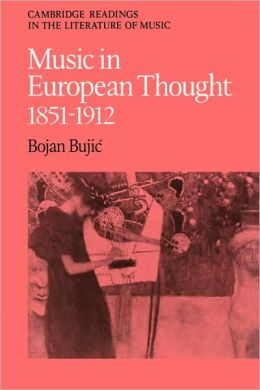 Music in European Thought, 1851-1912