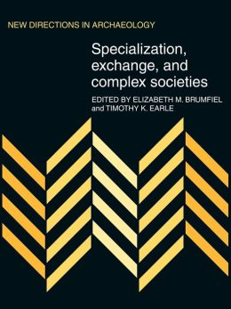Specialization, Exchange and Complex Societies