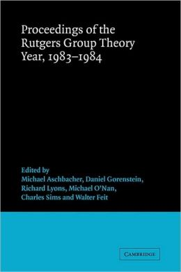 Proceedings of the Rutgers Group Theory Year, 1983-1984