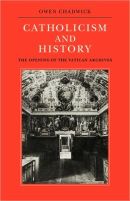 Catholicism and History: The Opening of the Vatican Archives