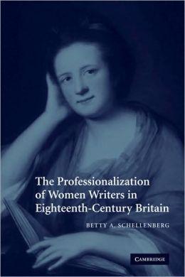 The Professionalization of Women Writers in Eighteenth-Century Britain