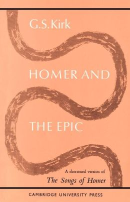 Homer and the Epic: A Shortened Version of 'The Songs of Homer'