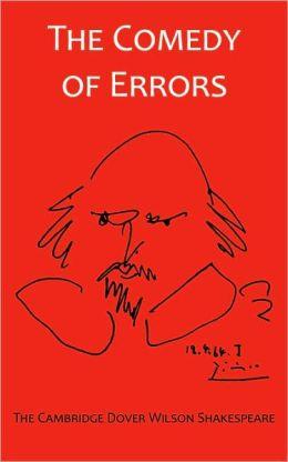 The Comedy of Errors: The Cambridge Dover Wilson Shakespeare
