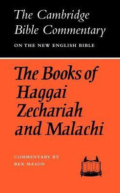 The Books of Haggai, Zechariah and Malachi