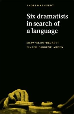 Six Dramatists in Search of a Language: Studies in Dramatic Language