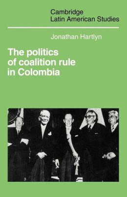 The Politics of Coalition Rule in Colombia