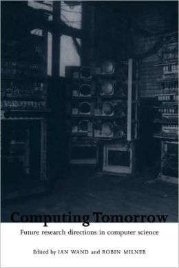 Computing Tomorrow: Future Research Directions in Computer Science