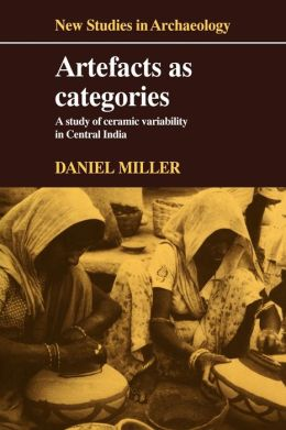 Artefacts as Categories: A Study of Ceramic Variability in Central India