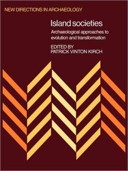 Island Societies: Archaeological Approaches to Evolution and Transformation