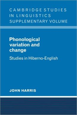 Phonological Variation and Change: Studies in Hiberno-English