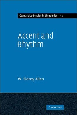 Accent and Rhythm: Prosodic Features of Latin and Greek: A Study in Theory and Reconstruction