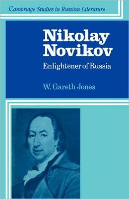 Nikolay Novikov: Enlightener of Russia