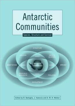 Antarctic Communities: Species, Structure and Survival