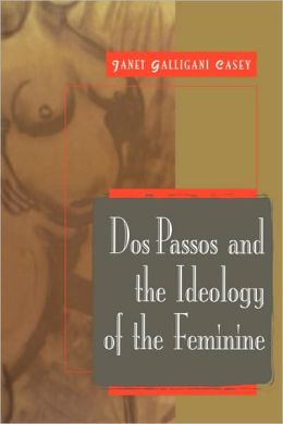 Dos Passos and the Ideology of the Feminine