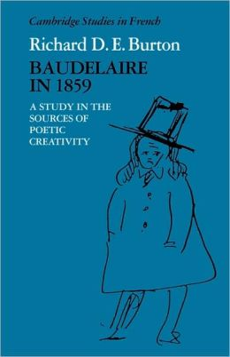 Baudelaire in 1859: A Study in the Sources of Poetic Creativity