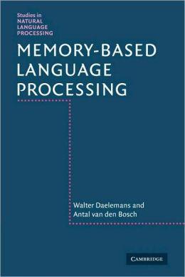 Memory-Based Language Processing