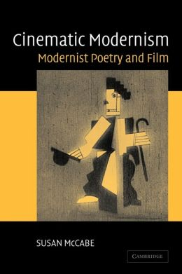 Cinematic Modernism: Modernist Poetry and Film