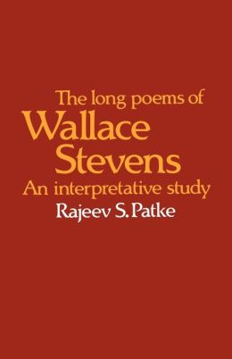 The Long Poems of Wallace Stevens: An Interpretative Study