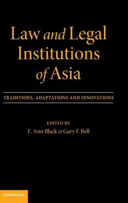 Law and Legal Institutions of Asia: Traditions, Adaptations and Innovations