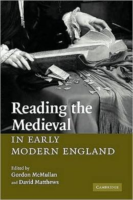 Reading the Medieval in Early Modern England