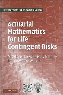 actuarial mathematics for life contingent risks Actuarial mathematics and life-table statistics eric v slud mathematics department university of maryland, college park °c 2001.