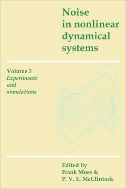 Noise in Nonlinear Dynamical Systems, Volume 3: Experiments and Simulations
