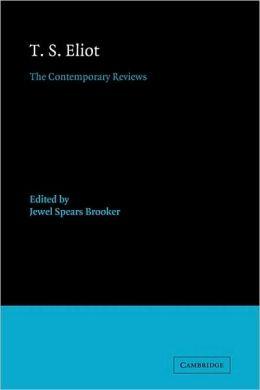 T. S. Eliot: The Contemporary Reviews