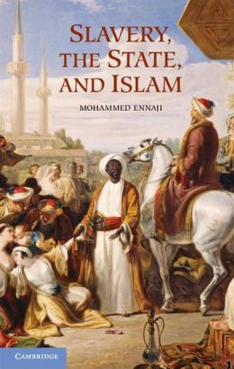 Slavery, the State, and Islam