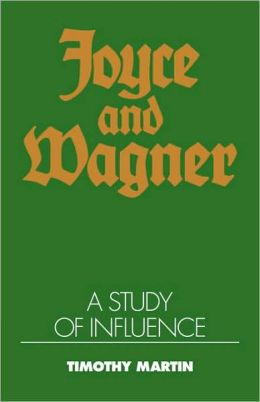 Joyce and Wagner: A Study of Influence