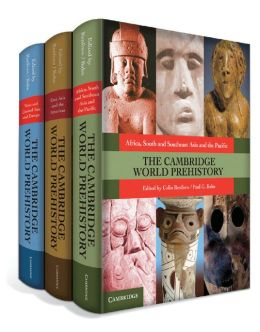 The Cambridge World Prehistory 3 Volume HB Set Colin Renfrew and Paul G. Bahn