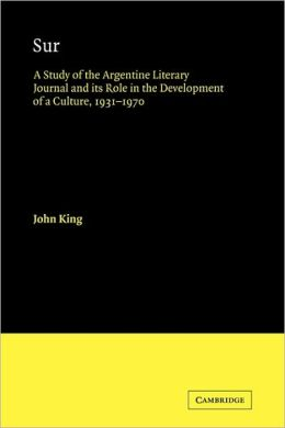 Sur: A Study of the Argentine Literary Journal and its Role in the Development of a Culture, 1931-1970