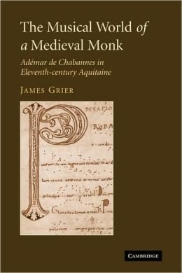 The Musical World of a Medieval Monk: Ademar de Chabannes in Eleventh-century Aquitaine