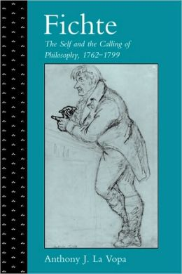 Fichte: The Self and the Calling of Philosophy, 1762-1799