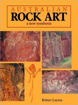 Australian Rock Art: A New Synthesis