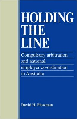 Holding the Line: Compulsory Arbitration and National Employer Co-ordination in Australia
