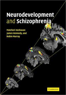 Neurodevelopment and Schizophrenia