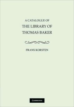A Catalogue of the Library of Thomas Baker