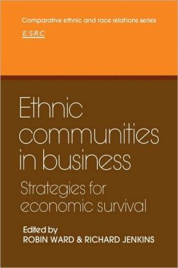 Ethnic Communities in Business: Strategies for economic survival