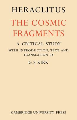 Heraclitus: The Cosmic Fragments