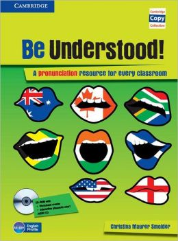Be Understood! Book with CD-ROM and Audio CD Pack: A Pronunciation Resource for Every Classroom