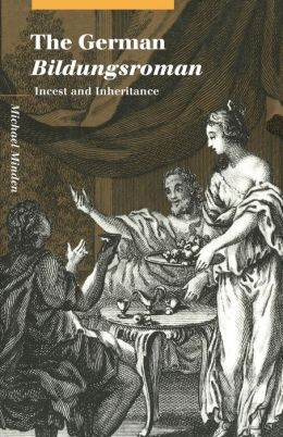 The German Bildungsroman: Incest and Inheritance