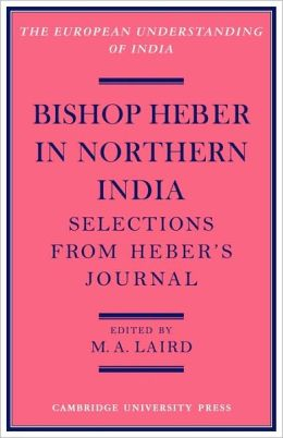 Bishop Heber in Northern India: Selections from Heber's Journal