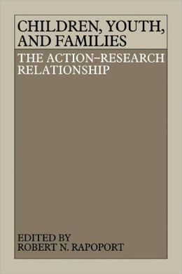 Children, Youth, and Families: The Action-Research Relationship