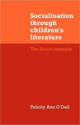 Socialisation through Children's Literature: The Soviet Example