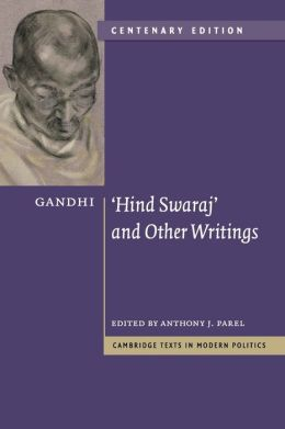 Gandhi: 'Hind Swaraj' and Other Writings Centenary Edition