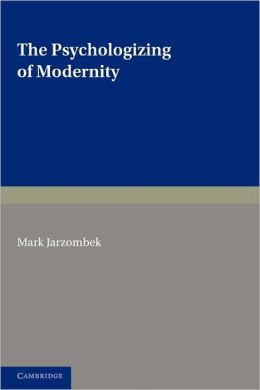 The Psychologizing of Modernity: Art, Architecture and History