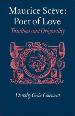 Maurice Sceve Poet of Love