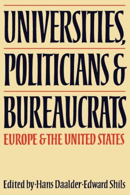 Universities, Politicians and Bureaucrats: Europe and the United States
