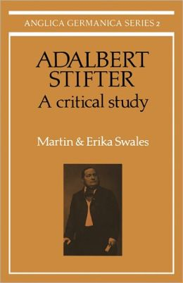 Adalbert Stifter: A Critical Study
